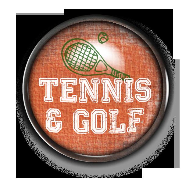 Tennis & Golf
